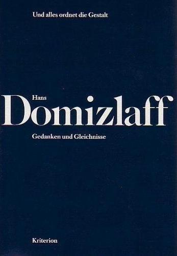 Und alles ordnet die Gestalt #2# Gedanken und Gleichnisse von Hans Domizlaff