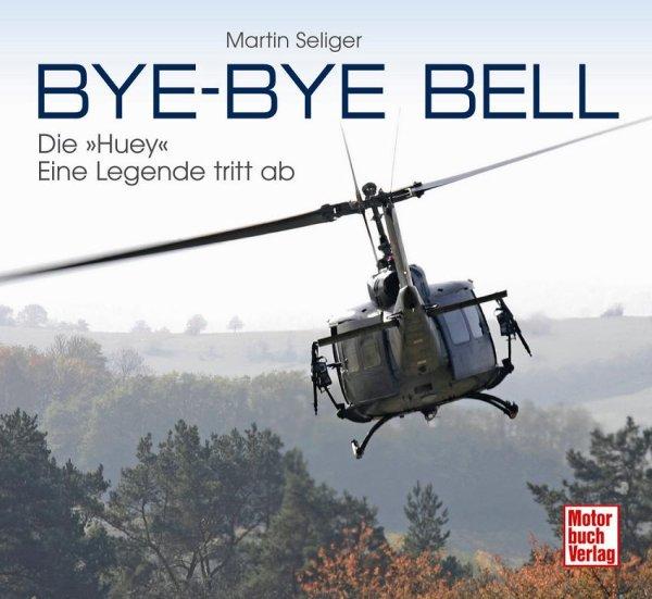 Bye-Bye Bell — Die Huey - eine Legende tritt ab