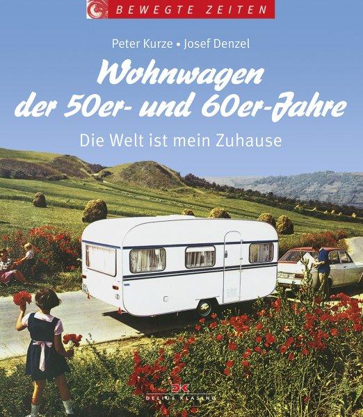 Wohnwagen der 50er- und 60er-Jahre #2# Die Welt ist mein Zuhause