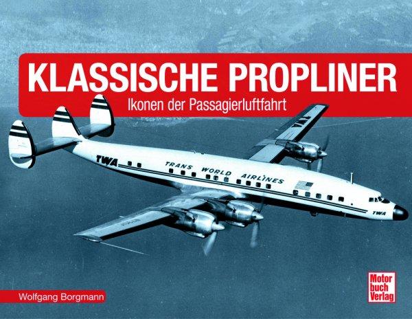 Klassische Propliner #2# Ikonen der Passagierluftfahrt