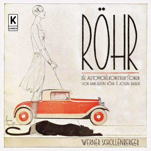 Röhr #2# Die Automobilkonstruktionen von Hans Gustav Röhr und Joseph Dauben