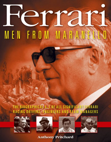 Ferrari · Men from Maranello #2# A-Z of all significant racing drivers, engineers and team managers