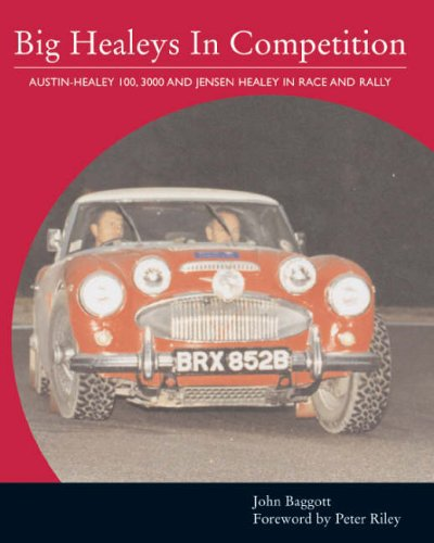 Big Healeys in Competition #2# Austin-Healey 100, 3000 and Jensen Healey in Race and Rally