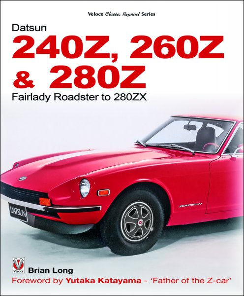 Datsun 240Z, 260Z & 280Z — Fairlady Roadster to 280ZX
