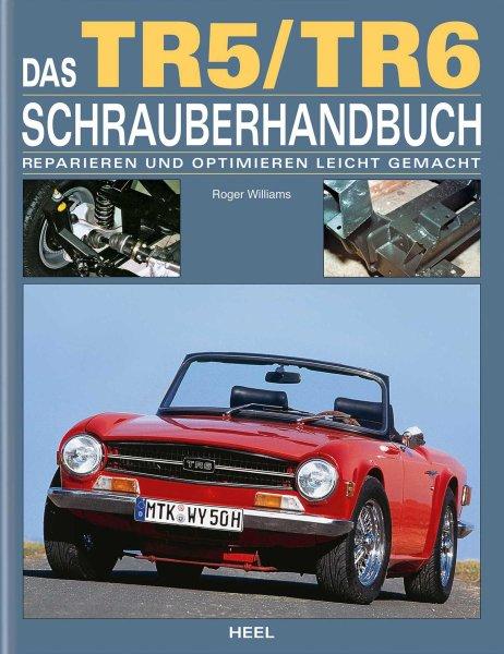 Triumph TR5 TR250 TR6 Schrauberhandbuch — Reparieren und Optimieren leicht gemacht