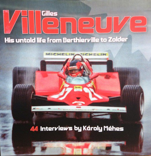 Gilles Villeneuve #2# His untold life from Berthierville to Zolder
