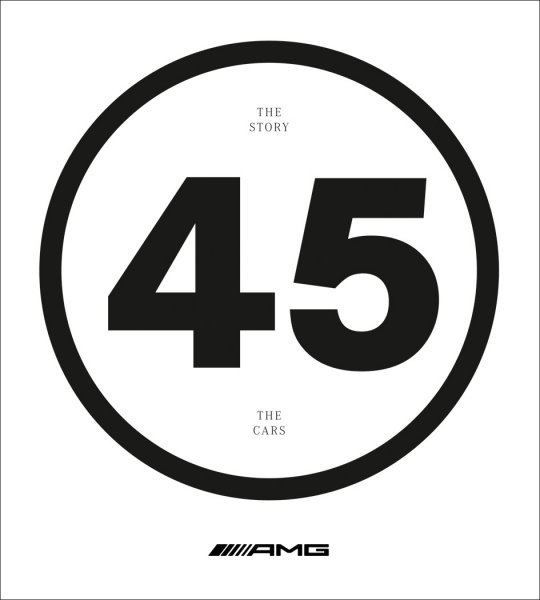 AMG 45 #2# The Story, the Cars (deutsche Ausgabe)