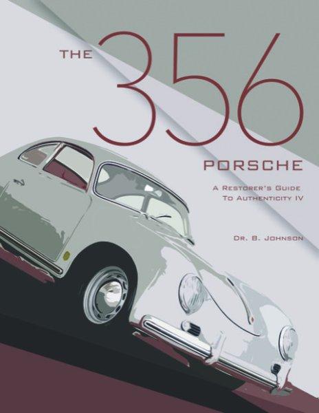 The 356 Porsche — A Restorer's Guide to Authenticity IV