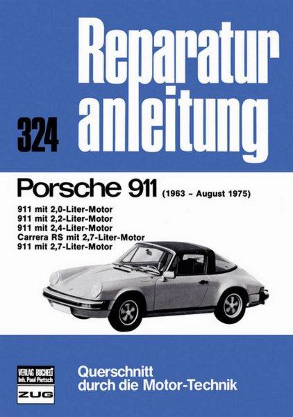 Porsche 911 · 1963 - 08/1975 #2# Reparaturanleitung Band 324