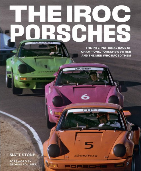 The IROC Porsches #2# International Race of Champions, Porsche's 911 RSR and the Men who raced them