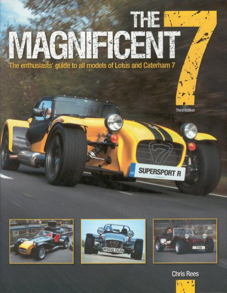 The Magnificent 7 — The enthusiasts' guide to all models of Lotus and Caterham Seven