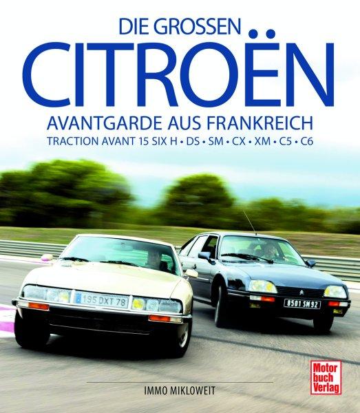 Die grossen Citroen · Avantgarde aus Frankreich #2# Traction Avant 15 SIX H · DS · SM · CX · XM · C5