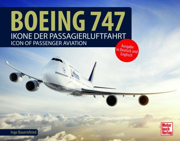Boeing 747 — Ikone der Passagierluftfahrt / Icon of Passenger Aviation