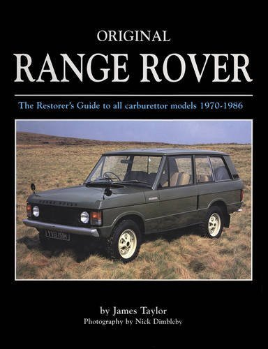 Original Range Rover 1970-1986 #2# The Restorer's Guide to all carburettor models 1970-1986