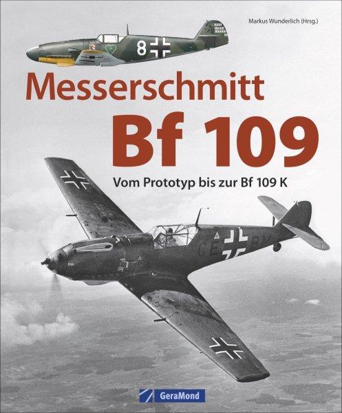Messerschmitt Bf 109 #2# Vom Prototyp bis zur Bf 109 K