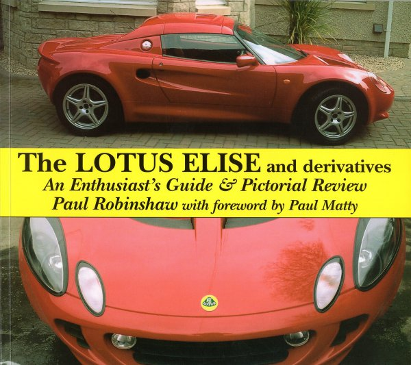 Lotus Elise & Derivatives 1996-2004 #2# Enthusiast's Guide and Pictorial Review