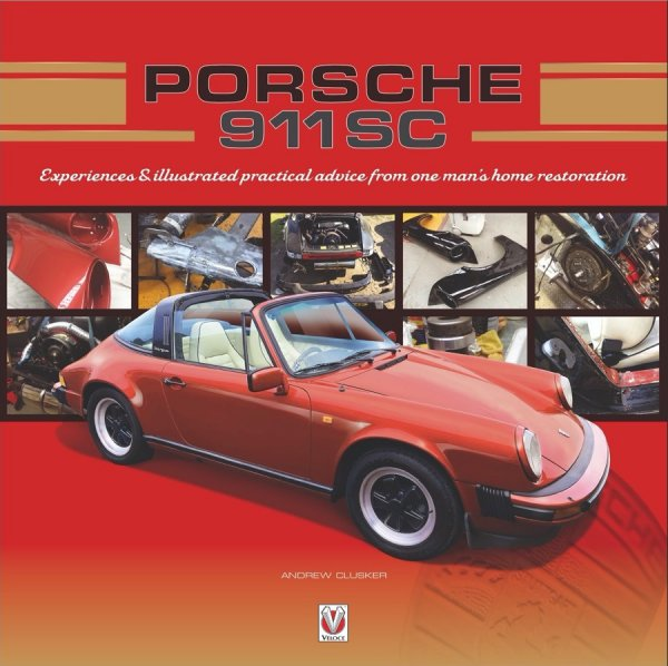 Porsche 911 SC #2# Experiences & illustrated practical advice from one man's home restoration