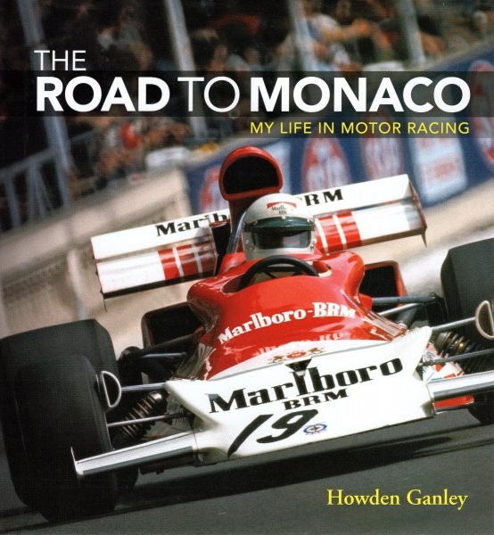 The Road to Monaco — My Life in Motor Racing