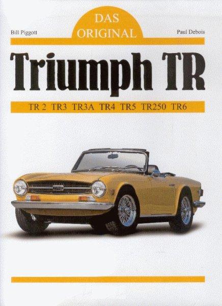 Triumph TR · Das Original #2# TR2 TR3 TR3A TR4 TR4A IRS TR5 TR250 TR6