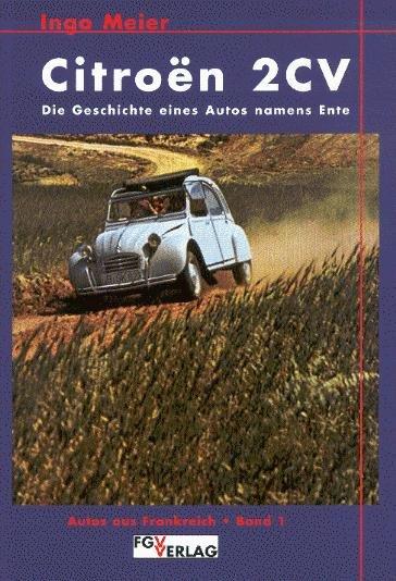 Citroen 2CV — Die Geschichte eines Autos namens Ente