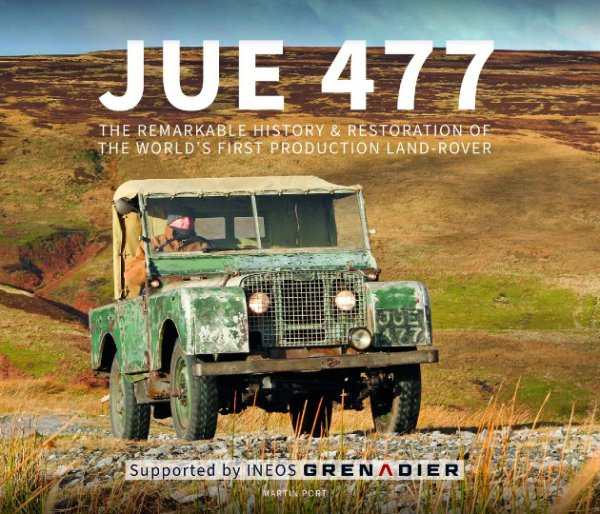 JUE 477 #2# The remarkable history and restoration of the world's first production Land-Rover