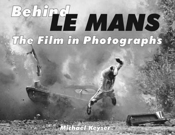 Behind Le Mans — The Film in Photographs