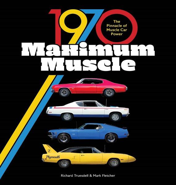 1970 Maximum Muscle — The Pinnacle of Muscle Car Power