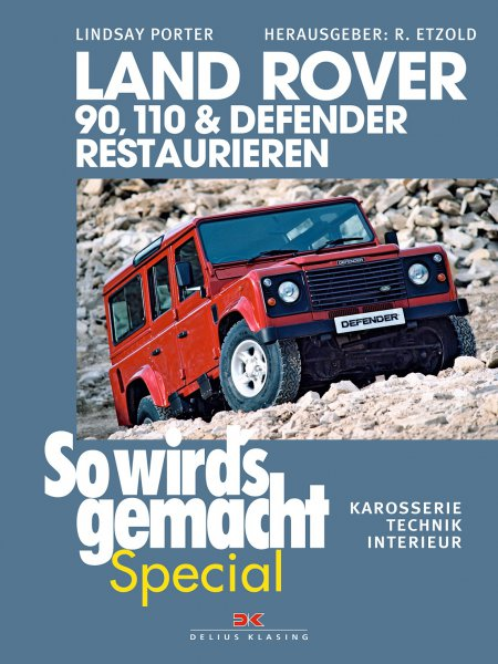 Land Rover 90, 110 & Defender restaurieren #2# Karosserie, Technik, Interieur