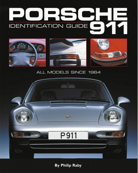 Porsche 911 Identification Guide #2# All models 1964-2005