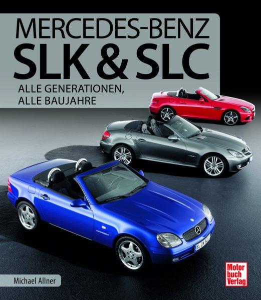 Mercedes-Benz SLK & SLC #2# Alle Generationen, alle Baujahre (R170 R171 R172)