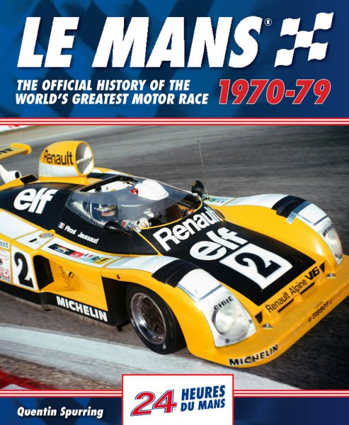 Le Mans 24 Hours · 1970-79 #2# The official history of the world's greatest motor race