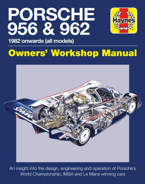 Porsche 956 & 962 · 1982 onwards (all models) #2# Owners' Workshop Manual