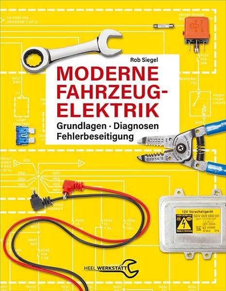 Moderne Fahrzeugelektrik #2# Grundlagen · Diagnosen · Fehlerbeseitigung