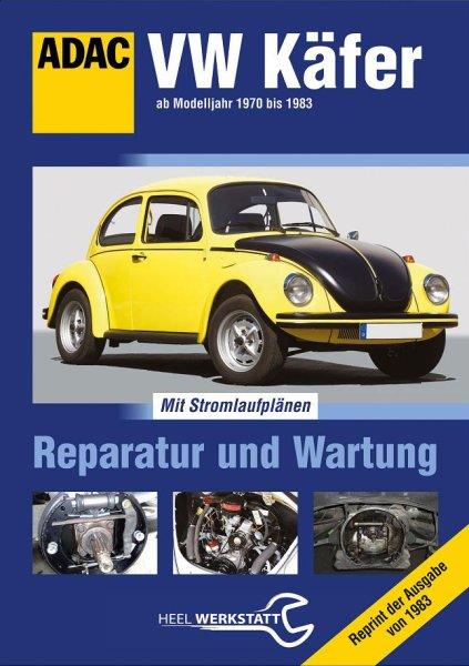 VW Käfer ab Modelljahr 1970 bis 1983 — Reparatur und Wartung