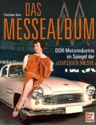 Das Messealbum #2# DDR-Motorindustrie im Spiegel der Leipziger Messe