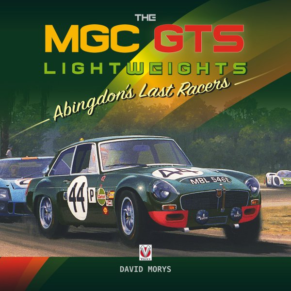 The MGC GTS Lightweights #2# Abingdon's Last Racers
