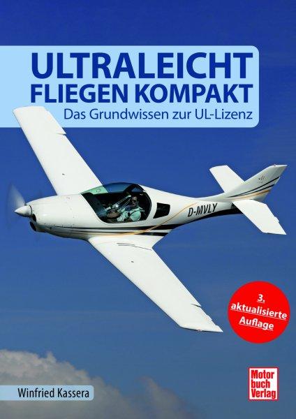 Ultraleichtfliegen kompakt — Das Grundwissen zur UL-Lizenz (3. Auflage 2020)