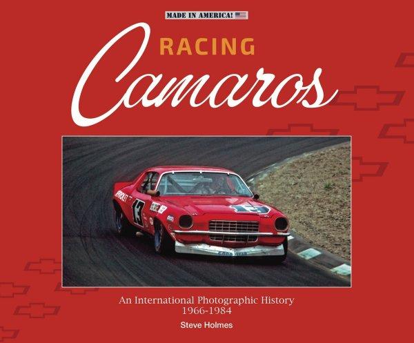 Racing Camaros #2# An International Photographic History 1966-1984