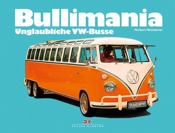 Bullimania #2# Unglaubliche VW-Busse