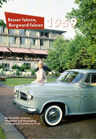 Besser fahren, Borgward fahren · 1959 #2# Ein Rückblick auf Autos, Mitarbeiter und Werksalltag