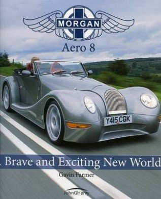 Morgan Aero 8 #2# A Brave and Exciting New World