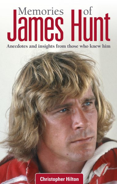 Memories of James Hunt #2# Anecdotes and insights from those who knew him