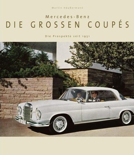 Mercedes-Benz · Die großen Coupés #2# Die Prospekte seit 1951