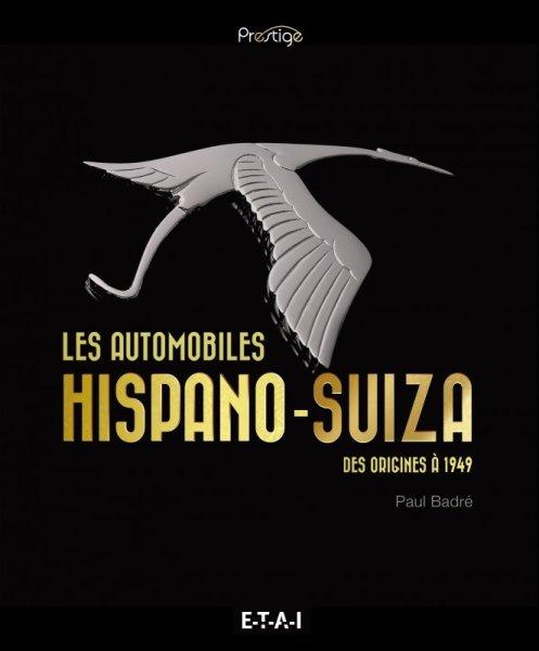 Les automobiles HISPANO-SUIZA #2# des origines à 1949