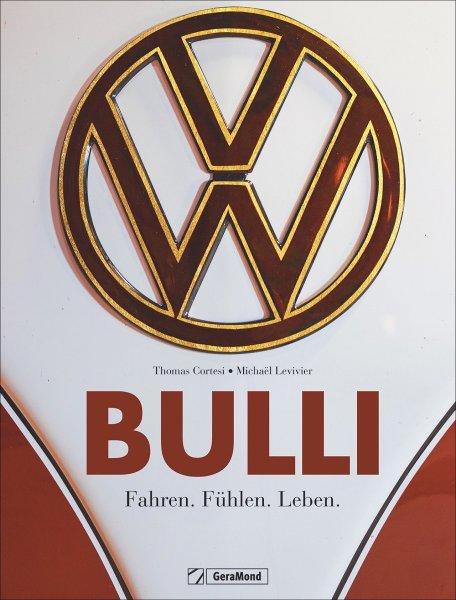 VW Bulli #2# Fahren. Fühlen. Leben.