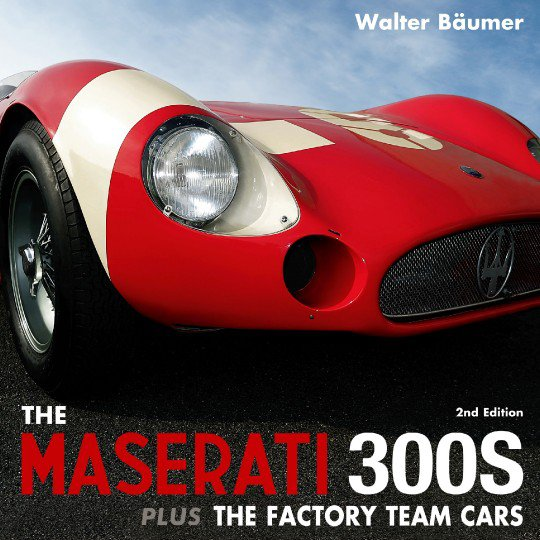 The Maserati 300S (2nd Edition) #2# plus The Factory Team Cars