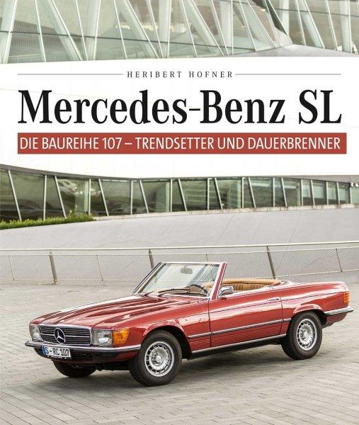 Mercedes Benz SL · Die Baureihe 107 — Trendsetter und Dauerbrenner (R107/C107)