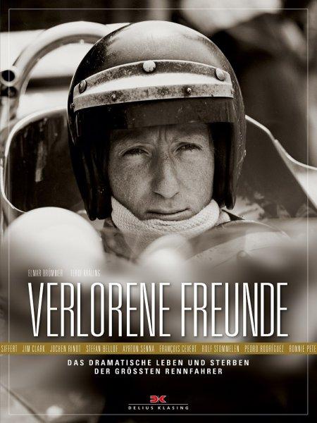 Verlorene Freunde — Das dramatische Leben und Sterben der größten Rennfahrer