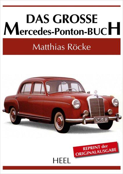 Das grosse Mercedes-Ponton-Buch — Reprint der Originalausgabe