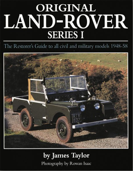 Original Land Rover Series I #2# The Restorer's Guide to all civil and military models 1948-58